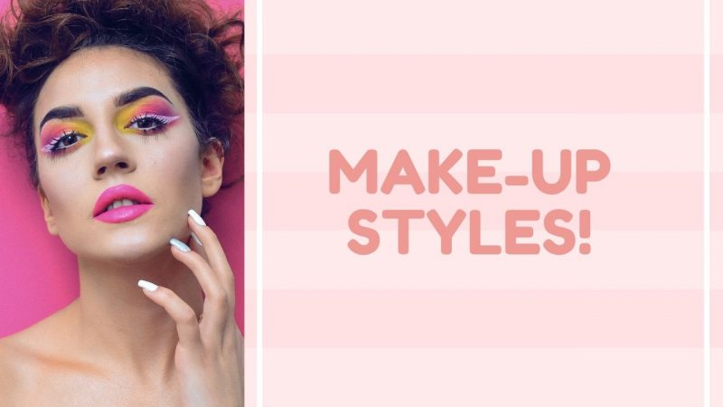 Different Kinds Of Make-Up Styles For Every Occasion