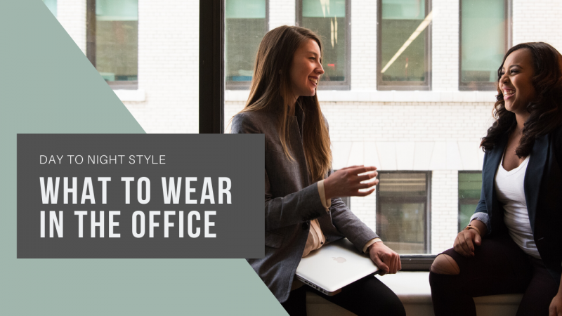 What to Wear in the Office from AM to PM